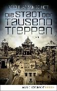 Cover-Bild zu Die Stadt der tausend Treppen (eBook) von Bennett, Robert Jackson