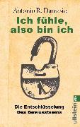 Cover-Bild zu Damasio, Antonio R.: Ich fühle, also bin ich (eBook)