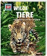 Cover-Bild zu Paxmann, Christine: WAS IST WAS Band 13 Wilde Tiere. Ungezähmt in der Wildnis