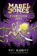 Cover-Bild zu Mabbitt, Will: Mabel Jones and the Forbidden City