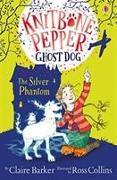 Cover-Bild zu Barker, Claire: Knitbone Pepper and the Silver Phantom