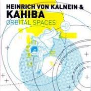 Cover-Bild zu Kalnein, Heinrich Von & Kahiba (Komponist): Orbital Spaces