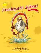 Cover-Bild zu Frechspatz Männi, Bilderbuch von Bond, Andrew