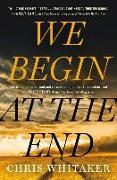 Cover-Bild zu Whitaker, Chris: We Begin at the End