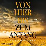 Cover-Bild zu Whitaker, Chris: Von hier bis zum Anfang (Audio Download)