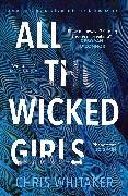 Cover-Bild zu Whitaker, Chris: All The Wicked Girls (eBook)