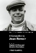 Cover-Bild zu A Companion to Jean Renoir (eBook) von Phillips, Alastair (Hrsg.)