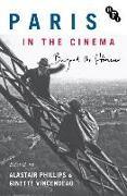 Cover-Bild zu Paris in the Cinema von Phillips, Alastair (University of Warwick, UK) (Hrsg.)