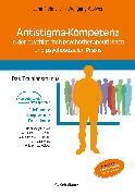 Cover-Bild zu Antistigma-Kompetenz in der psychiatrisch-psychotherapeutischen und psychosozialen Praxis (eBook) von Freimüller, Lena