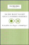 Cover-Bild zu Do You Want to Keep Your Customers Forever? von Pine, Joseph B.