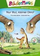 Cover-Bild zu Gehm, Franziska: Bildermaus - Nur Mut, kleiner Dino!