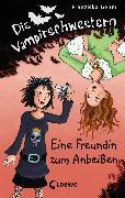 Cover-Bild zu Gehm, Franziska: Die Vampirschwestern 1 - Eine Freundin zum Anbeißen (eBook)