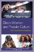 Cover-Bild zu Goldman, Adria Y. (Hrsg.): Black Women and Popular Culture (eBook)