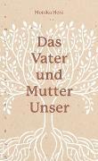 Cover-Bild zu Herz, Monika: Das Vater und Mutter Unser
