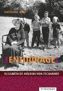 Cover-Bild zu Arn, Karoline: Die Entourage von Elisabeth de Meuron-von Tscharner
