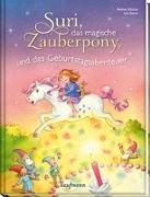 Cover-Bild zu Suri, das magische Zauberpony und das Geburtstagsabenteuer von Schütze, Andrea