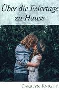 Cover-Bild zu Knight, Caralyn: Über die Feiertage zu Hause: Eine erotische Fantasie (eBook)