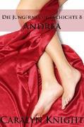 Cover-Bild zu Knight, Caralyn: Die Jungfrauen Geschichte 8: Andrea (eBook)