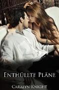 Cover-Bild zu Knight, Caralyn: Enthüllte Pläne: Eine erotische Rachefantasie (eBook)