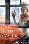 Cover-Bild zu Knight, Caralyn: Das Haus am See: Eine MacFarland-BDSM-Fantasie (eBook)
