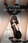 Cover-Bild zu Knight, Caralyn: Putzfrau auf Bestellung: Eine erotische, lesbische Fantasie (eBook)