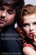 Cover-Bild zu Knight, Caralyn: Südstaaten-Verführung: Eine erotische Fantasie (eBook)