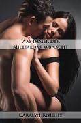 Cover-Bild zu Knight, Caralyn: Was immer der Milliardär wünscht: Eine erotische Fantasie (eBook)