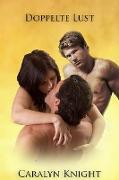 Cover-Bild zu Knight, Caralyn: Doppelte Lust: Eine erotische Dreier-Fantasie (eBook)