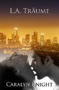 Cover-Bild zu Knight, Caralyn: L.A. Träume: Eine erotische Fantasie (eBook)