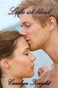 Cover-Bild zu Knight, Caralyn: Liebe ist Blind: Eine romantische Fantasie (eBook)