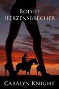 Cover-Bild zu Knight, Caralyn: Rodeo Herzensbrecher: Die erotische Fantasie eines flotten Dreiers (eBook)