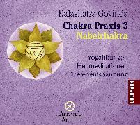 Cover-Bild zu Chakra Praxis 3 - Nabelchakra (Audio Download) von Govinda, Kalashatra