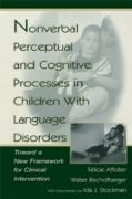 Cover-Bild zu Nonverbal Perceptual and Cognitive Processes in Children With Language Disorders (eBook) von Bischofberger, Walter