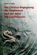 Cover-Bild zu Die Christus-Begegnung der Gegenwart und der Geist des Goetheanum von Halle, Judith von