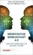 Cover-Bild zu Menschliche Gesellschaft 4.0 von Reitemeyer, Michael (Hrsg.)