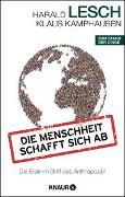 Cover-Bild zu Die Menschheit schafft sich ab von Lesch, Harald