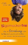 Cover-Bild zu Bott, Uli: #gemeckerfrei (eBook)