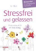 Cover-Bild zu Bott, Uli: Stressfrei und gelassen (eBook)