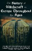 Cover-Bild zu The History of Witchcraft in Europe Throughout the Ages (eBook) von Godwin, William