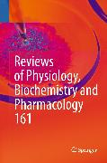Cover-Bild zu Reviews of Physiology, Biochemistry and Pharmacology 161 (eBook) von Bamberg, Ernst (Hrsg.)