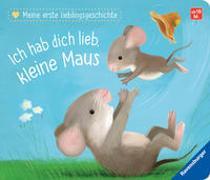 Cover-Bild zu Meine erste Lieblingsgeschichte: Ich hab dich lieb, kleine Maus von Reider, Katja