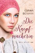 Cover-Bild zu Neuendorf, Corinna: Die Knopfmacherin (eBook)