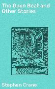 Cover-Bild zu The Open Boat and Other Stories (eBook) von Crane, Stephen