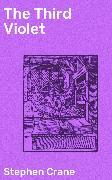 Cover-Bild zu The Third Violet (eBook) von Crane, Stephen