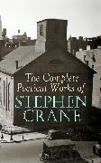 Cover-Bild zu The Complete Poetical Works of Stephen Crane (eBook) von Crane, Stephen