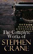 Cover-Bild zu The Complete Works of Stephen Crane (eBook) von Crane, Stephen