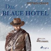 Cover-Bild zu Das blaue Hotel (Ungekürzt) (Audio Download) von Crane, Stephen
