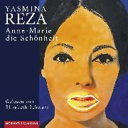 Cover-Bild zu Anne-Marie die Schönheit (Audio Download) von Reza, Yasmina