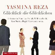 Cover-Bild zu Glücklich die Glücklichen (Audio Download) von Reza, Yasmina