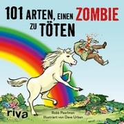 Cover-Bild zu Pearlman, Robb: 101 Arten, einen Zombie zu töten